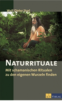 Nature rituals, Shamanic rituals to find your own roots -Dr. W.-D. Storl